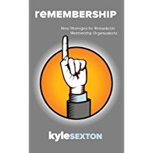 REMEMBERSHIP - New Strategies for Remarkable Membership Organizations